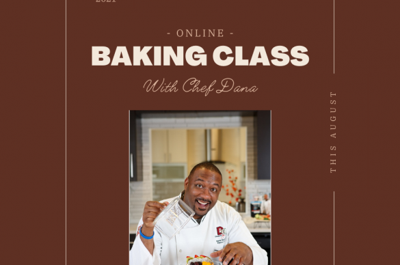 Graphic that says: Online Baking Class with Chef Dana