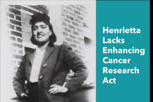 Henrietta Lacks Enhancing Cancer Research Act