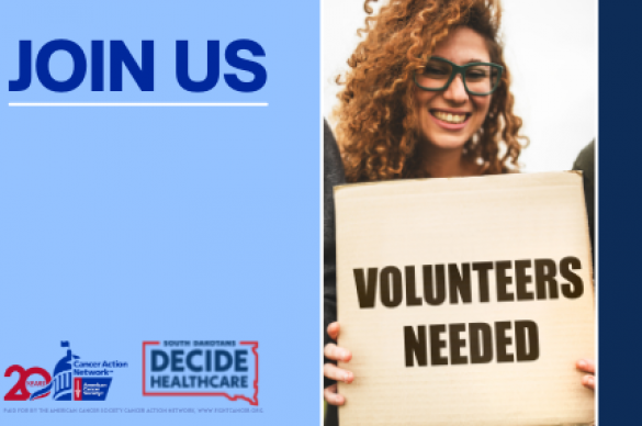 Join our team to help support ACS CAN and South Dakotans Decide Healthcare